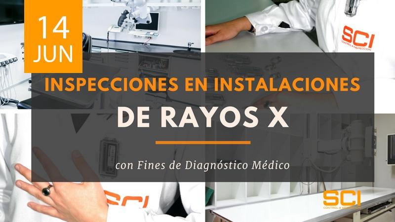 Inspecciones en Instalaciones de RAYOS X con Fines de Diagnóstico Médico